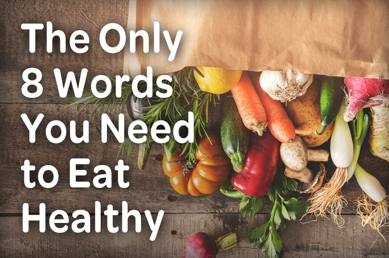 the only 8 words you need to eat healthy brown paper grocery bag full of vegetables